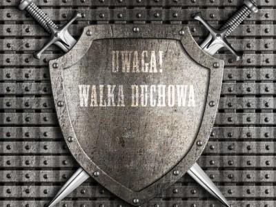UWAGA! Walka duchowa