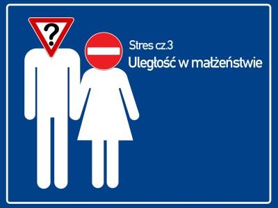 Stres cz.3 - Uległość w małżeństwie