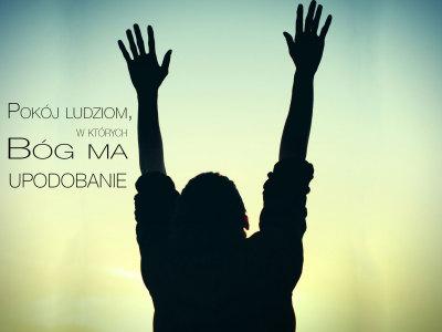 Pokój ludziom, w których Bóg ma upodobanie