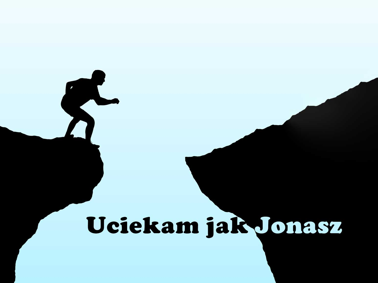 Uciekam jak Jonasz