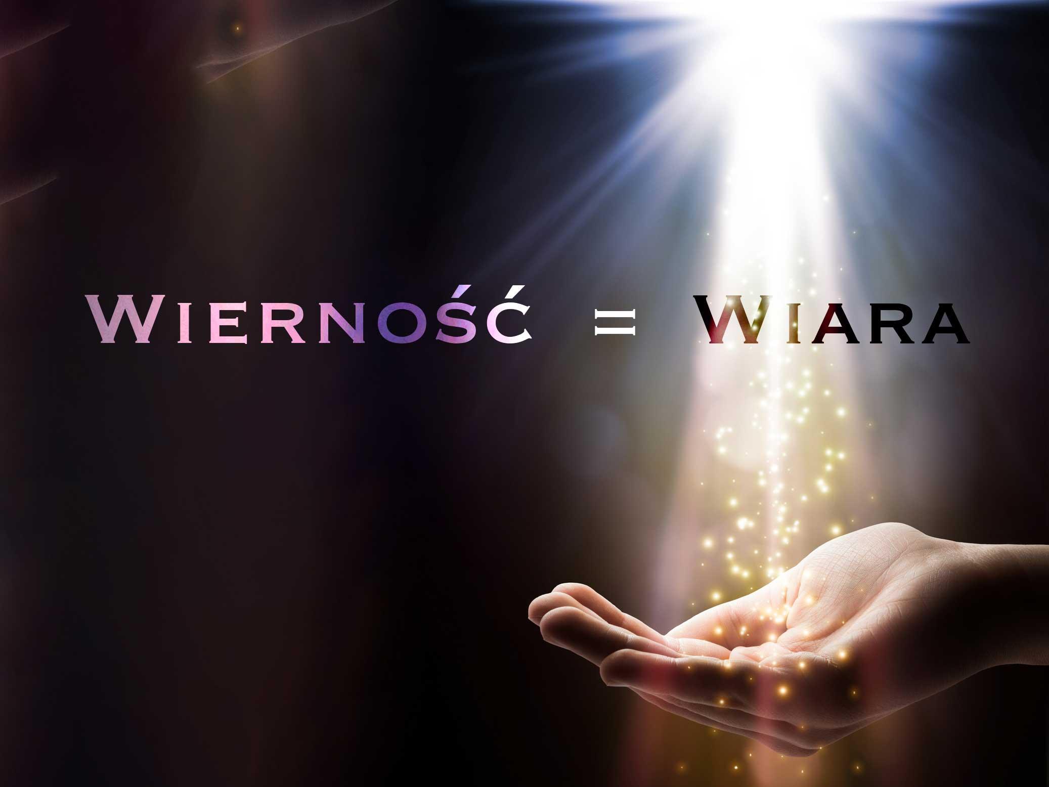 Wierność = Wiara
