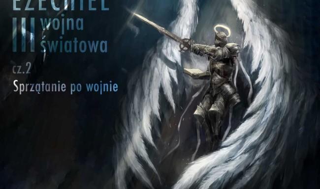 Ezechiel i III wojna światowa - cz.2 Sprzątanie po wojnie