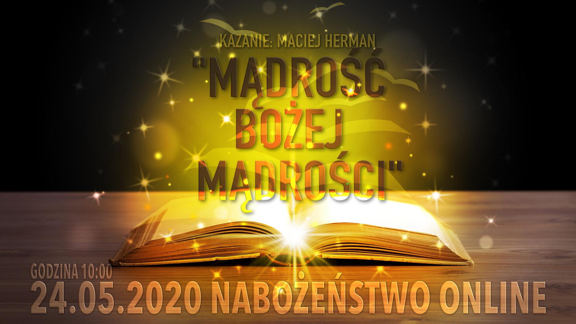 """24.05.2020 - Nabożeństwo - Kazanie: """"Mądrość Bożej mądrości"""""""