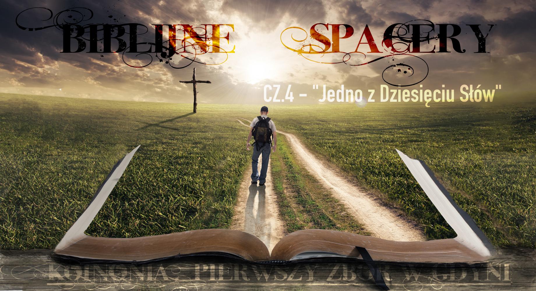 """Biblijne Spacery cz.04 - """"Jedno z Dziesięciu Słów"""""""