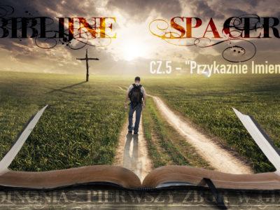 Biblijne spacery cz.05 - Przykazanie Imienia