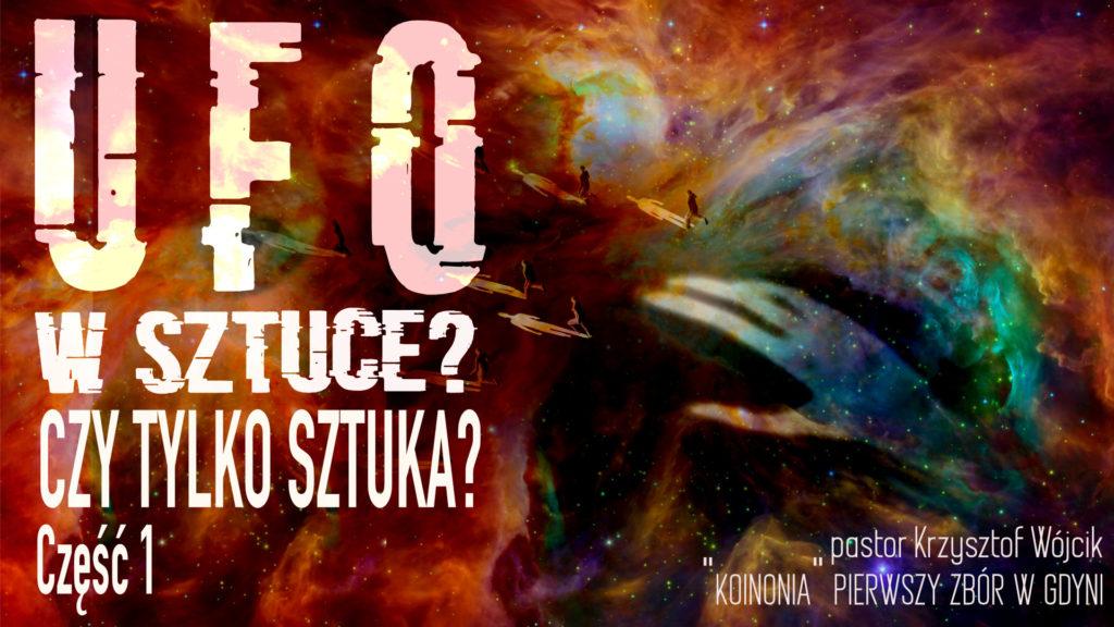 UFO w Sztuce? Czy tylko Sztuka?