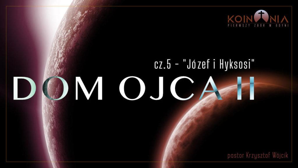 Dom Ojca II - cz.05 - Józef i Hyksosi
